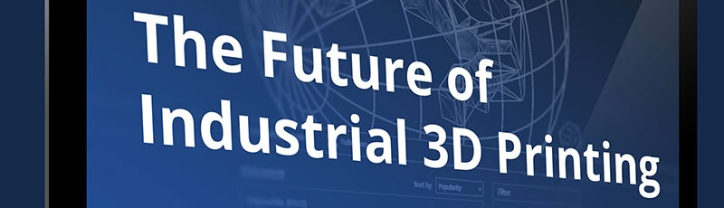 The Future of Industrial 3D Printing