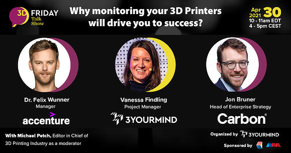 AM webinar accenture 3YOURMIND why monitoring your 3d printers will drive you to success?