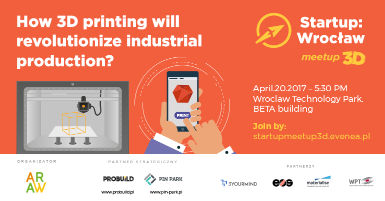 3D Network Wroclaw: How 3D Printing Will Revolutionize Industrial Production?